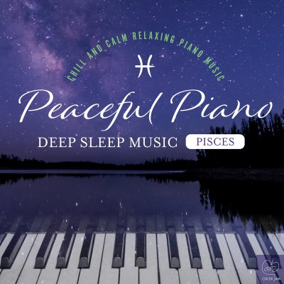 Peaceful Piano 〜DEEP SLEEP MUSIC〜 Pisces