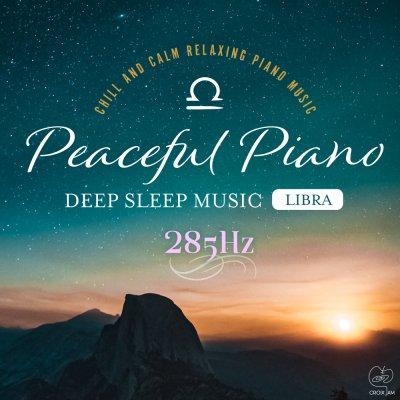Peaceful Piano 〜ぐっすり眠れるピアノ〜 Libra 285Hz